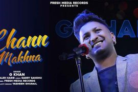 Chann Makhna Latest Punjabi Song by G Khan