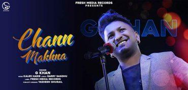 Chann Makhna Latest Punjabi Song by G Khan