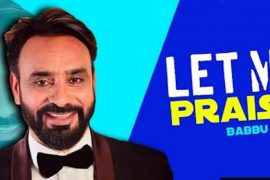 New Song Let Me Praise by Babbu Maan, Video, Lyrics, Download